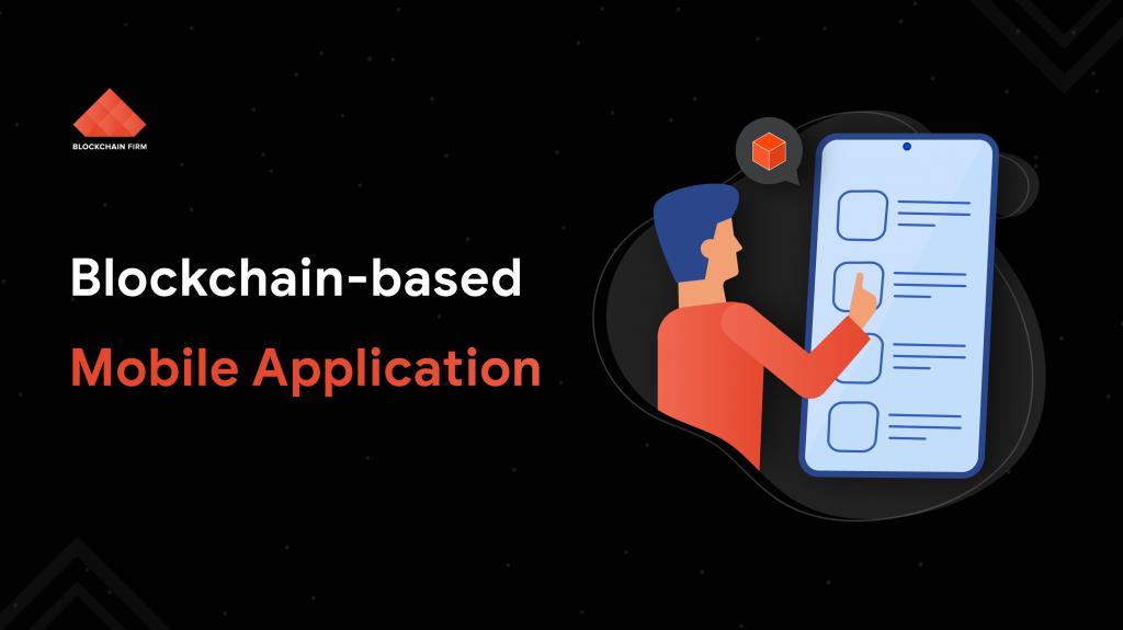 Blocckhain Based Mobile Application