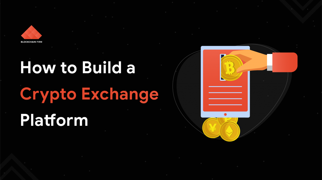 how to build Crypto Exchange Platform