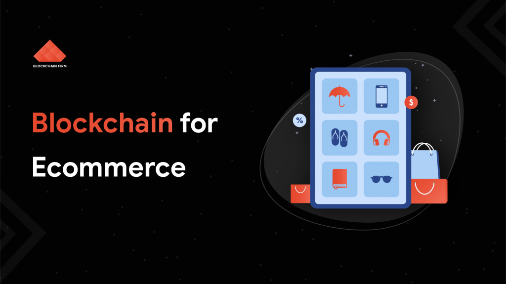 Blockchain For E-Commerce