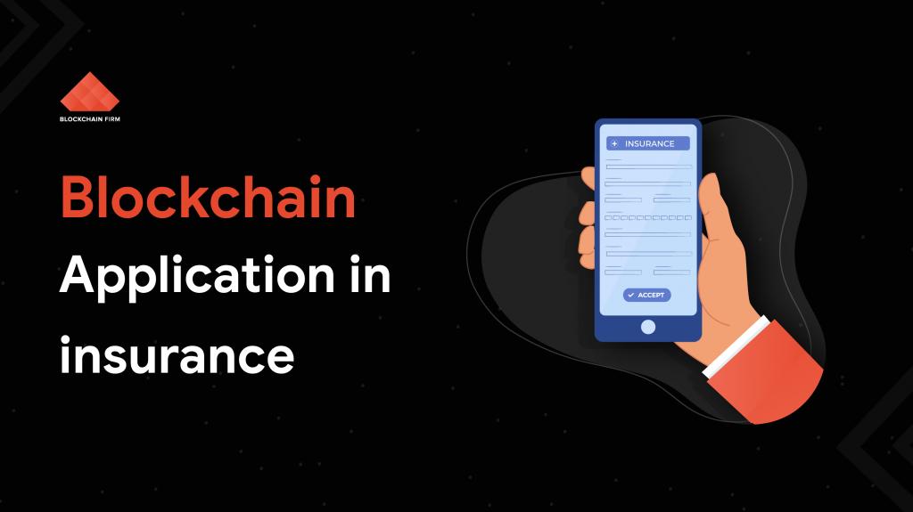Blockhain Application in Insurance