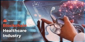 Why blockchain in the healthcare industry is vital? The 4th reason is frightful! 1