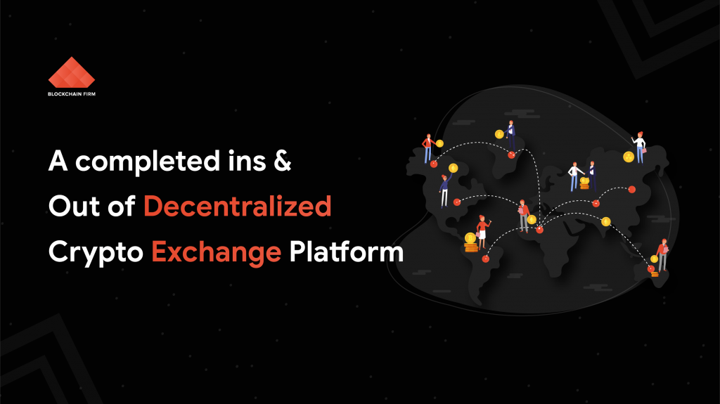 Guide to understand decentralized crypto exchange platform | blockchain firm