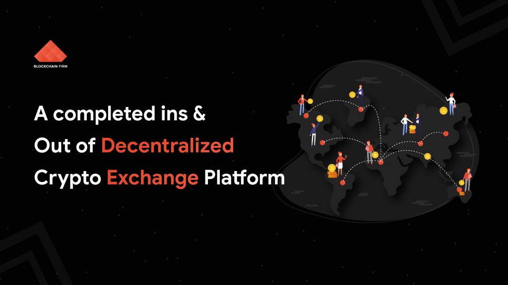 Guide to understand decentralized crypto exchange platform | blockchain firm