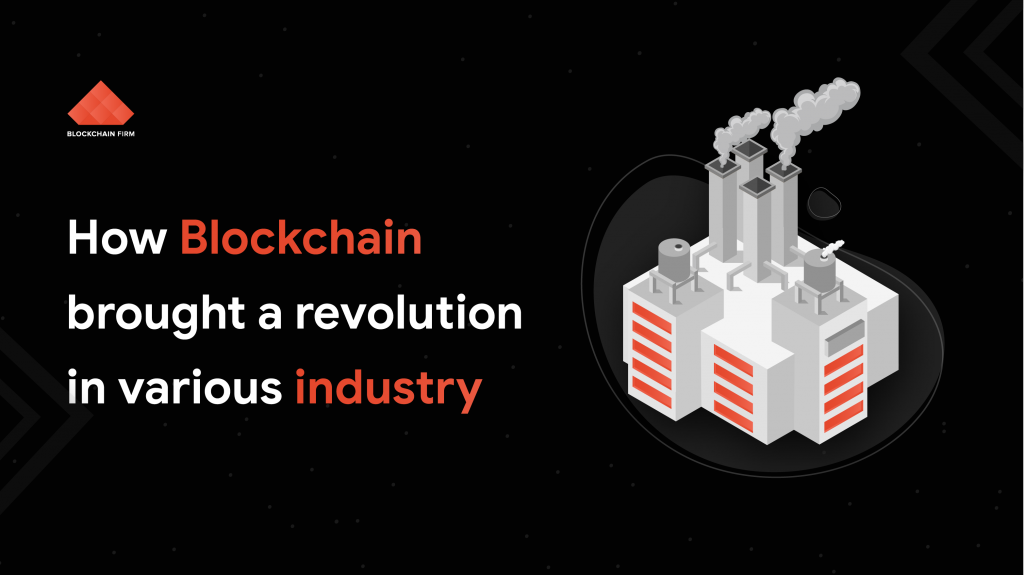 Blockchain Revolution in Various Industrial Sectors