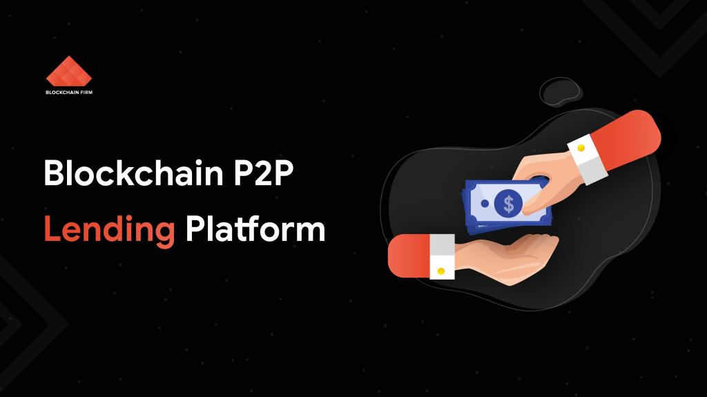 Blockchain p2p lending platform | blockchain firm