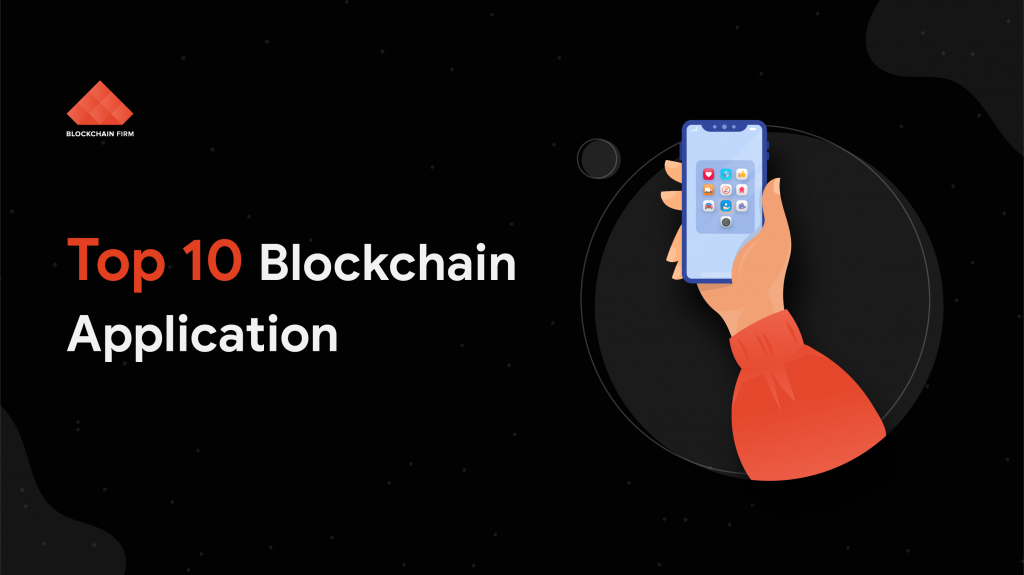 top 10 Blockchain Applications | Blockchain Firm
