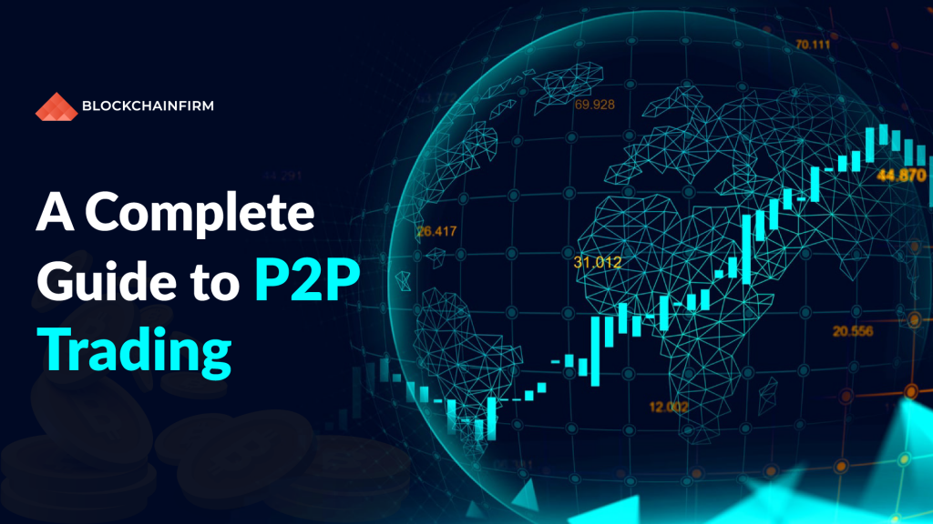 A Complete Guide to P2P Crypto Exchange and it's trading flow