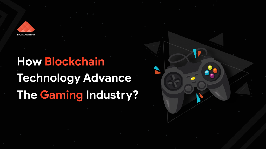Blockchain in Gaming Industry | Blockchain Firm