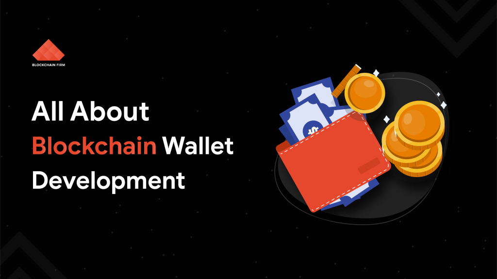 Blockchain wallet development | Blockchain Firm
