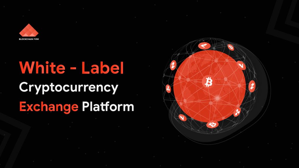 White Label Crypto Exchange Platform | Blockchain Firm