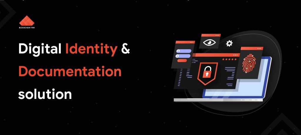 Blockchain Applications In  Digital Identity &  Documentation