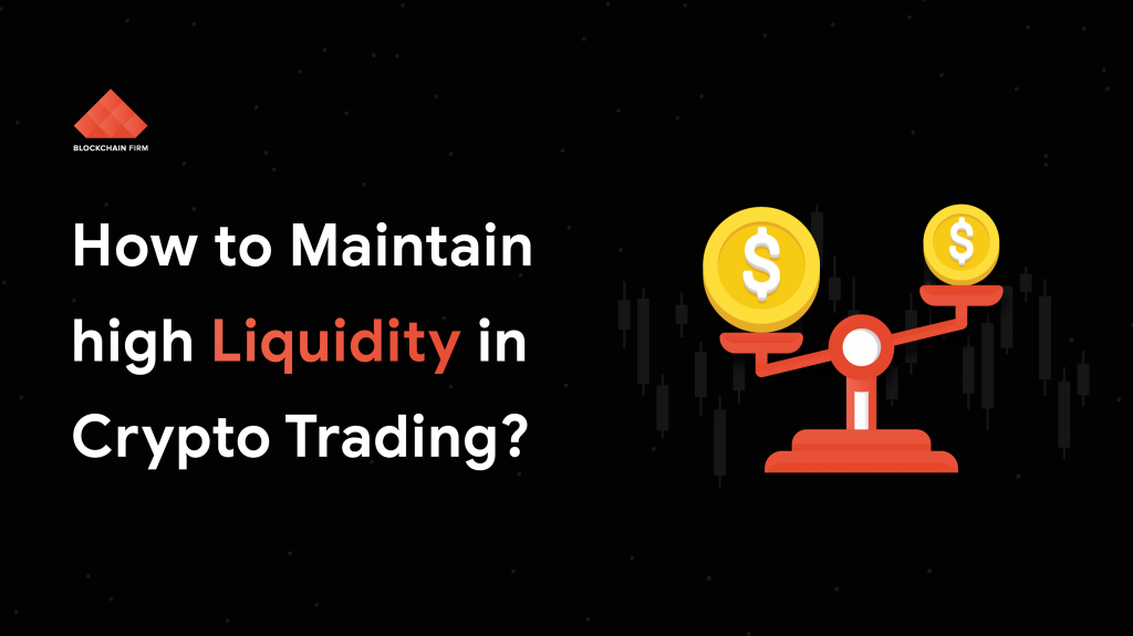 How to maintain high liquidity in Crypto Exchange