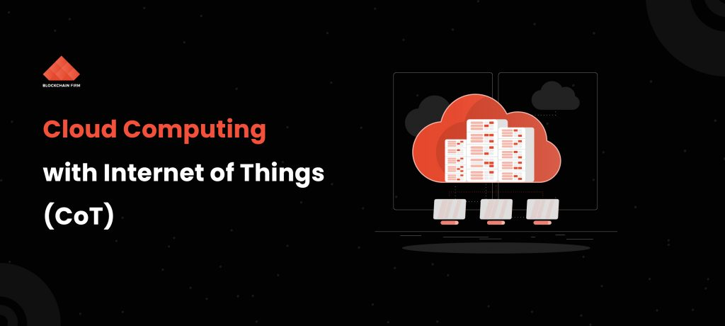 Blockchain and cloud of things